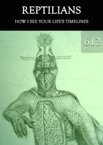 Feature thumb how i see your life s timelines reptilians part 612