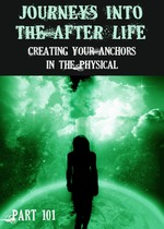 Feature thumb creating your anchors in the physical journeys into the afterlife part 101