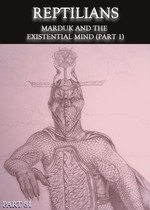Feature thumb reptilians marduk and the existential mind part 1 part 81