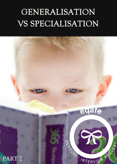 Full interview request generalisation vs specialisation part 2