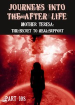 Feature thumb mother teresa the secret to real support journeys into the afterlife part 108