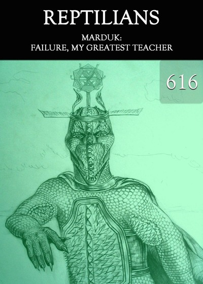 Full marduk failure my greatest teacher reptilians part 616