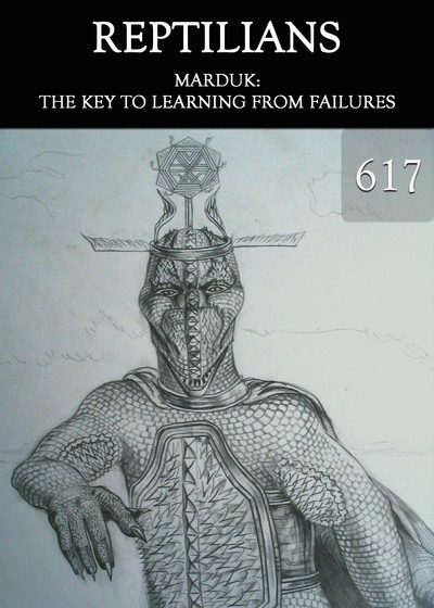 Full marduk the key to learning from failures reptilians part 617