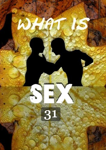 Full what is sex why am i as sex part 31