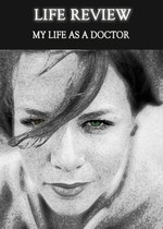 Feature thumb life review my life as a doctor