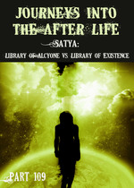 Feature thumb satya library of alcyone vs library of existence journeys into the afterlife part 109