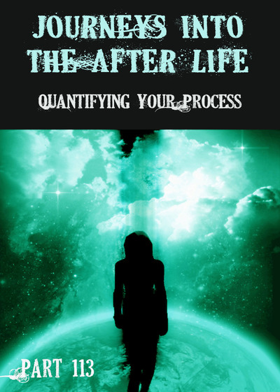 Full quantifying your process journeys into the afterlife part 113