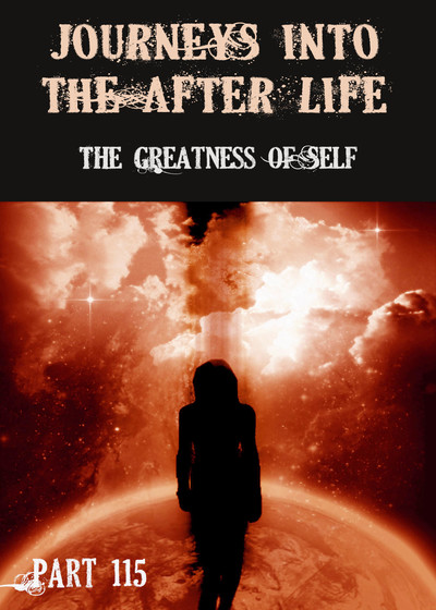 Full the greatness of self journeys into the afterlife part 115