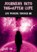 Feature thumb life working through me journeys into the afterlife part 116