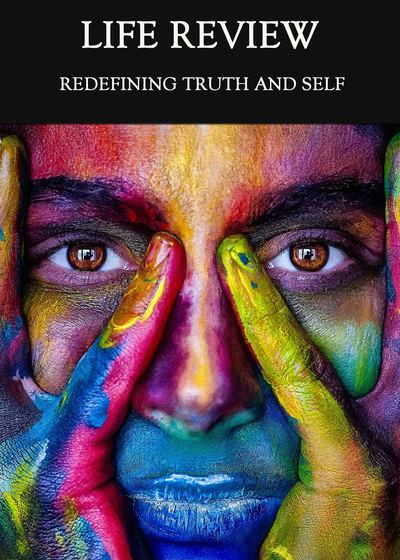 Full redefining truth and self life review