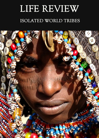 Full isolated world tribes life review