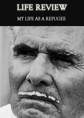 Full life review my life as a refugee