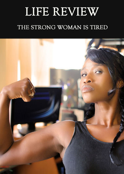 Full the strong woman is tired life review