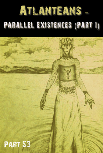 Full atlanteans parallel existences part 1 part 53