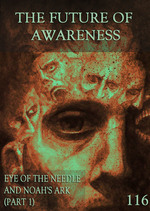 Feature thumb eye of the needle and noah s ark part 1 the future of awareness part 116