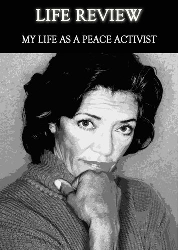 Full life review my life as a peace activist