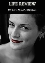 Feature thumb life review my life as a porn star