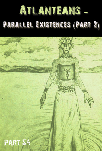 Full atlanteans parallel existences part 2 part 54