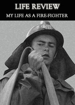 Feature thumb life review my life as a fire fighter