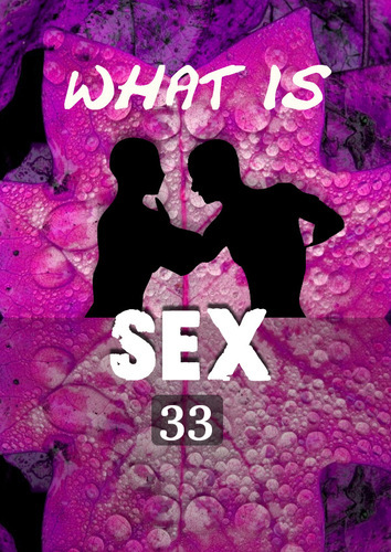 Full what is sex what am i as sex part 33