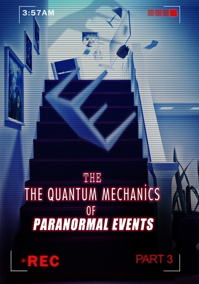 Full the quantum mechanics of paranormal events part 3 ch
