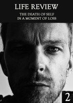 Feature thumb the death of self in a moment of loss part 2 life review
