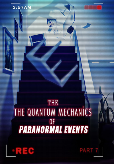 Full the quantum mechanics of paranormal events part 7 ch