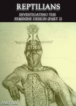 Feature thumb reptilians investigating the feminine design part 2 part 100