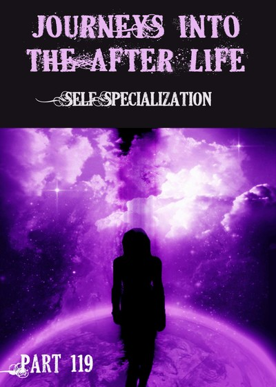 Full self specialization journeys into the afterlife part 119