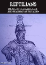 Feature thumb reptilians merging the masculine and feminine as the mind part 101