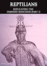 Feature thumb reptilians replicating the feminine beingness part 2 part 104