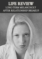Feature thumb life review long term melancholy after relationship breakup