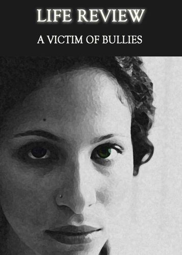Life-review-a-victim-of-bullies