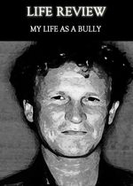 Feature thumb life review my life as a bully