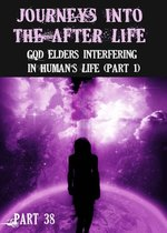 Feature thumb journeys into the afterlife god elders interfering in human s life part 38