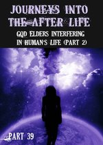 Feature thumb journeys into the afterlife god elders interfering in human s life part 2 part 39