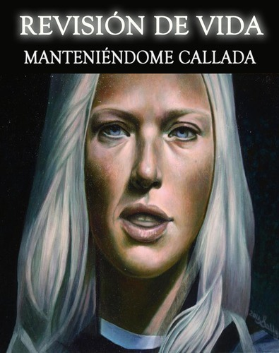 Full revision de vida manteniendome callada