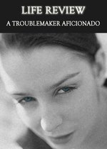 Feature thumb a troublemaking aficionado life review
