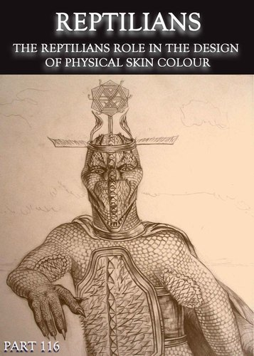 Full reptilians the reptilians role in the design of physical skin colour part 116