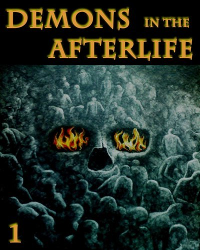 Full demons in the afterlife part 1