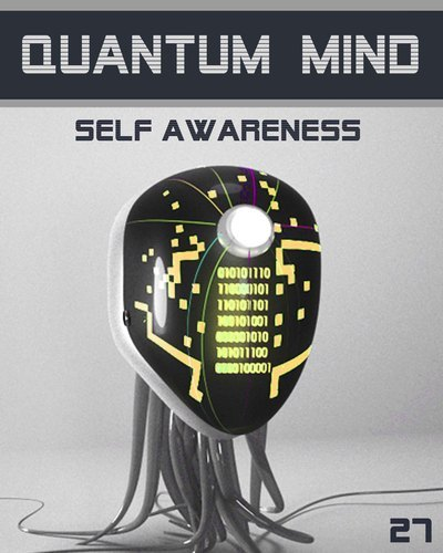Full quantum mind self awareness step 27